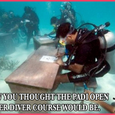 PADI OPEN WATER DIVER certification class (1st step Beginner level) 7/2/19